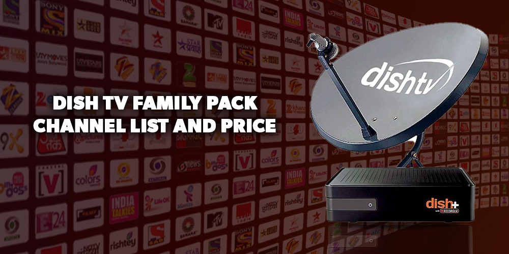 Dish TV family pack channel list and prices