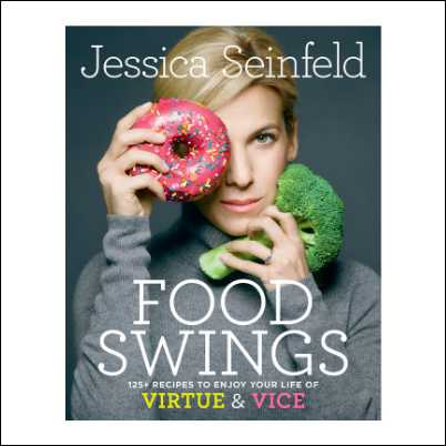 Food Swings 125+ Recipes to Enjoy Your Life of Virtue & Vice Hardcover
